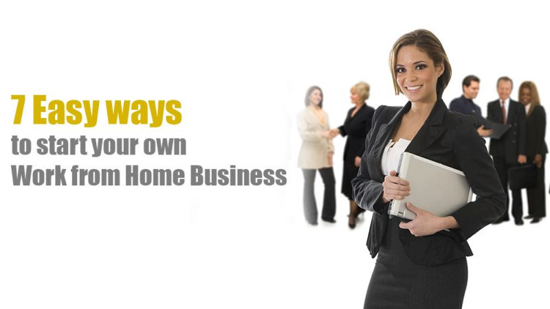 7 ways to start Work from Home Business