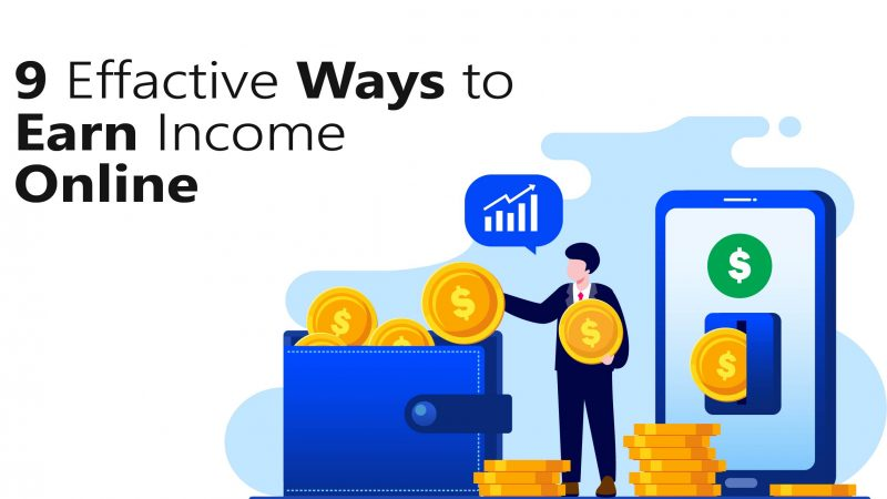 9 Ways To Earn Income Online