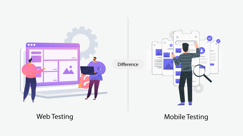 Difference Between Mobile Testing and Web Testing